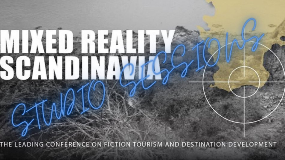 Mixed reality Scandinavia - Studio Sessions - The leading conference on fiction tourism and destination development